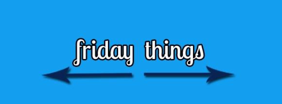 friday things
